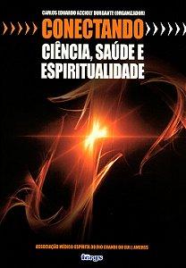 Conectando Ciência, Saúde e Espiritualidade Vol.1