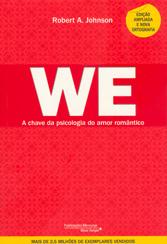 We - A Chave da Psicologia do Amor Romântico