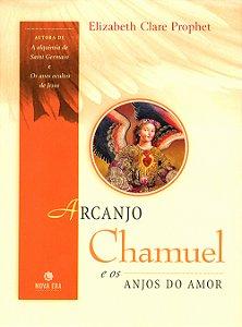 Arcanjo Chamuel e os Anjos do Amor