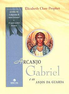 Arcanjo Gabriel e os Anjos da Guarda