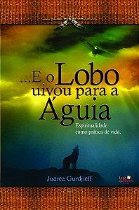 ...E o Lobo Uivou Para a Águia