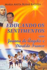 Educando os Sentimentos com Joanna de Ângelis Divaldo Franco