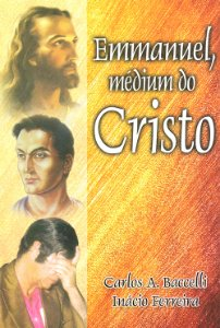 Emmanuel,Médium do Cristo