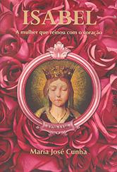 Isabel-A Mulher Que Reinou Com o Coração