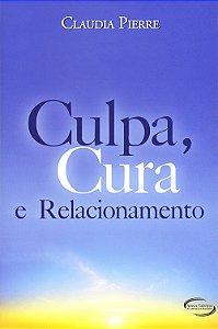Culpa,Cura e Relacionamento