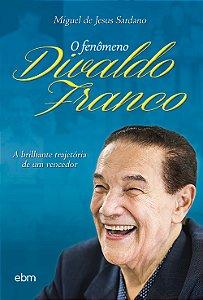 Fenômeno Divaldo Franco (O)