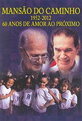 DVD-Mansão do Caminho-60 Anos de Amor ao Próximo