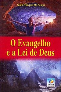 Evangelho e a Lei de Deus (O)