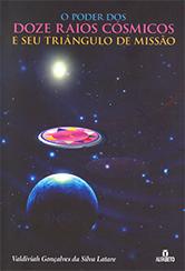 Poder dos 12 Raios Cósmicos e Seu Triángulo de Missão (O)