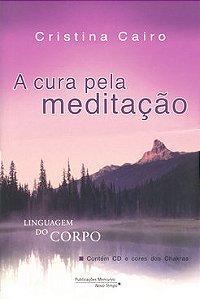 Cura Pela Meditação (A)