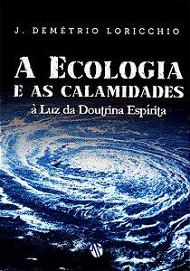 Ecologia e as Calamidades (A)