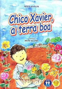 Chico Xavier, a Terra Boa