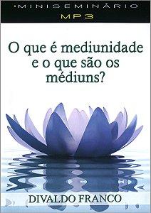 Que é Mediunidade e o Que São os Médiuns? (O) (Mp3)