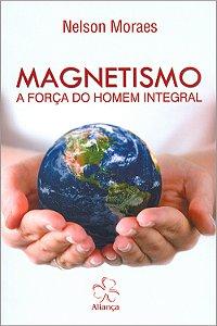 Magnetismo- A Força do Homem Integral