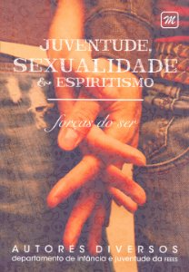 Juventude, Sexualidade e Espiritismo