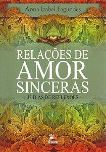 Relações de Amor Sinceras: 33 Dias de Reflexões