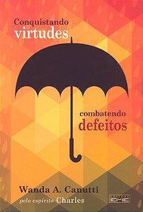 Conquistando Virtudes-Combatendo Defeitos