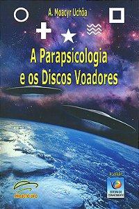 Parapsicologia e os Discos Voadores (A)