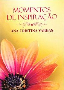 Momentos de Inspiração Com Ana Cristina Vargas
