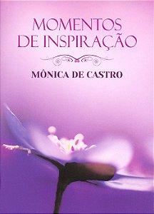 Momentos de Inspiração Com Mônica de Castro