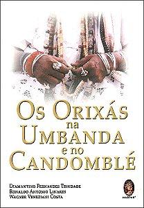 Orixás Na Umbanda e No Candonblé (Os)