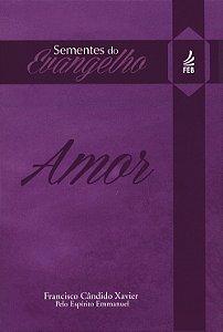 Sementes do Evangelho- Amor