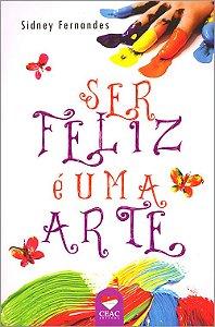 Ser Feliz é Uma Arte