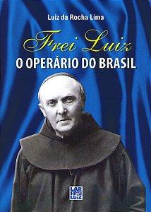 Frei Luiz o Operário do Brasil