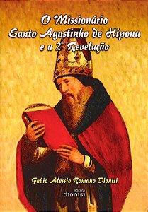 Missionário Santo Agostinho de Hipona e a 2ª Revelação (O)