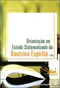 Orientação ao Estudo Sistematizado da Doutrina Esp.-Esde
