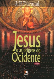 Jesus e as Origens do Ocidente