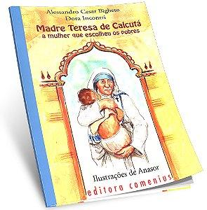 Madre Teresa de Calcutá, a Mulher Que Escolheu os Pobres