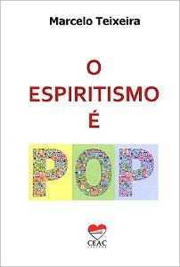 Espiritismo é Pop (O)