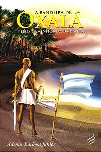 Bandeira de Oxalá (A) -Pelos Caminhos da Umbanda