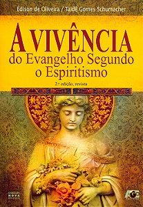 Vivência do Evangelho Segundo o Espiritismo (A)