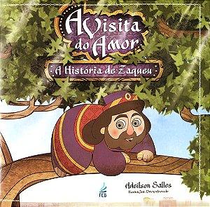 Visita do Amor-A História de Zaqueu (A)