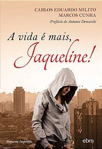 Vida é Mais, Jaqueline! (A)