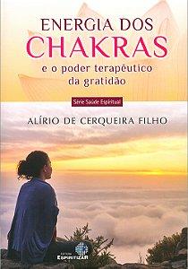 Energia dos Chakras e o Poder Terapêutico da Gratidão