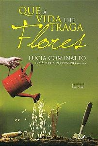 Que a Vida Lhes Traga Flores