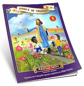 Jesus e as Crianças Vol. 5