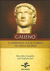 Galieno, o Imperador Que se Dobrou ao Cristo de Deus