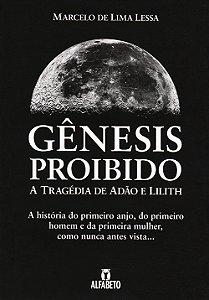 Gênesis Proibido - A Tragédia de Adão e Lilith