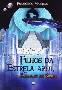 Filhos da Estrela Azul - Exilados de Sirius