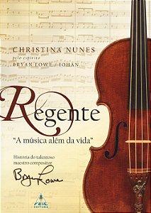 Regente - A Música Além da Vida