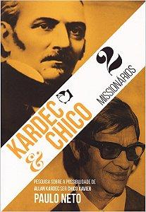Kardec e Chico - 2 Missionários