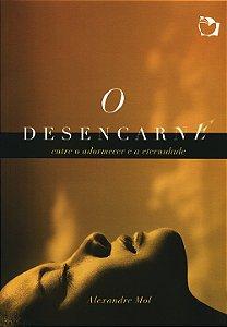 Desencarne - Entre o Adormecer e a Eternidade (O)