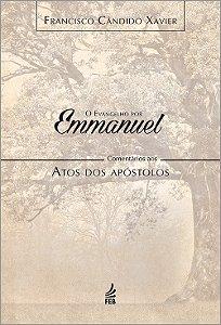 Evangelho Por Emmanuel: Comentários aos Atos Dos Apóstolos