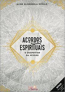 Acordos Espirituais - O Despertar da Missão