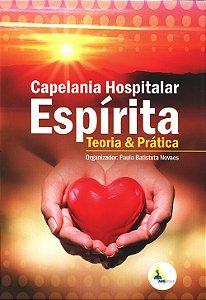 Capelania Hospitalar Espírita - Teoria e Prática