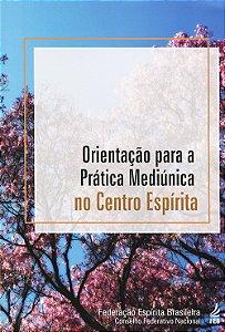 Orientação Para a Prática Mediúnica no Centro Espírita
